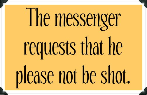 Don't Shoot the Messenger # 8