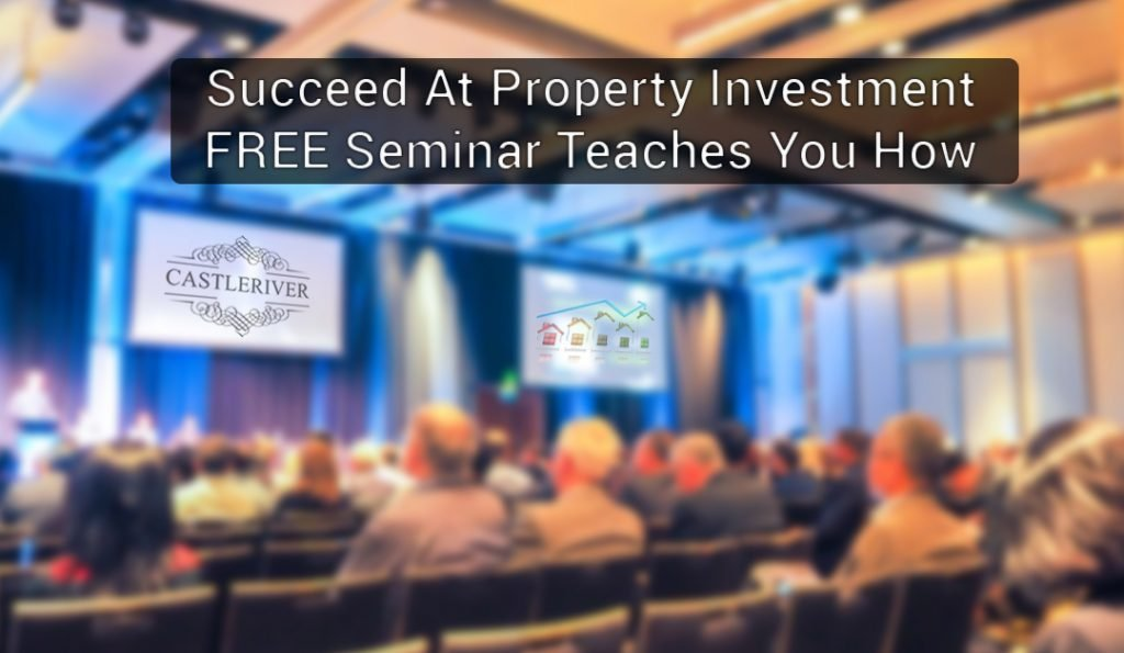 Succeed At Property Investment FREE Seminar Teaches You How