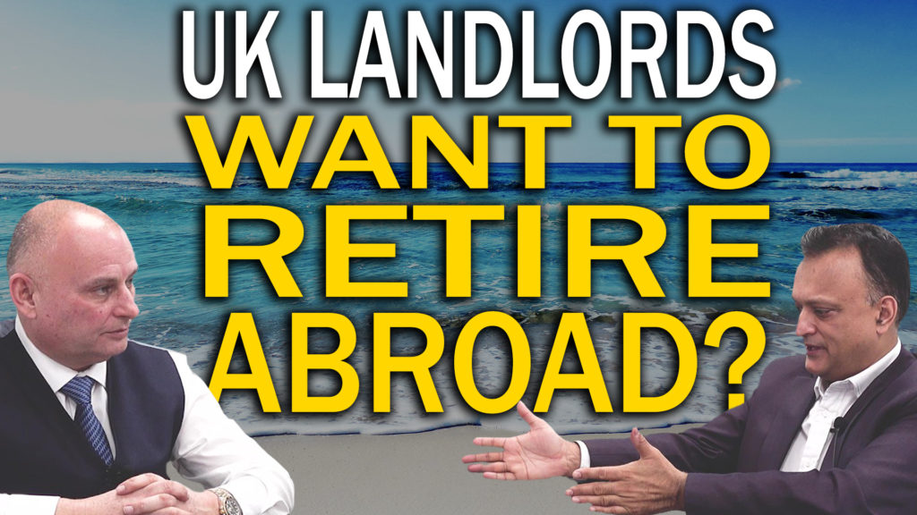 UK Landlords – Want to Retire Abroad?