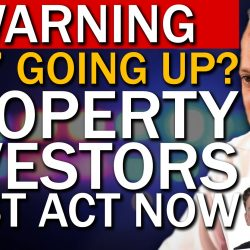 WARNING! CGT Going UP? – Property Investors Need To Act Now