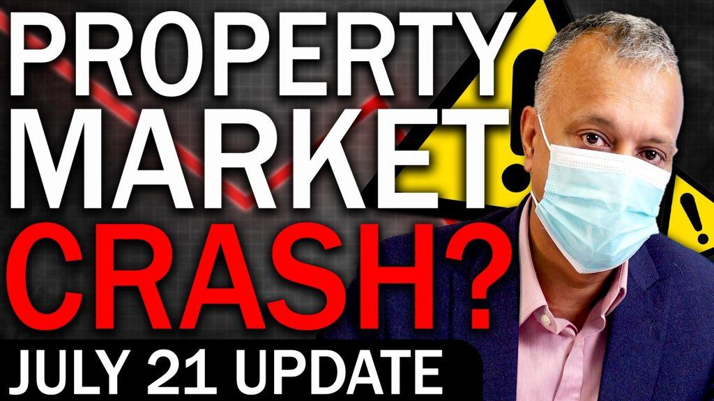 Property Market To Crash? – July 2021 Update