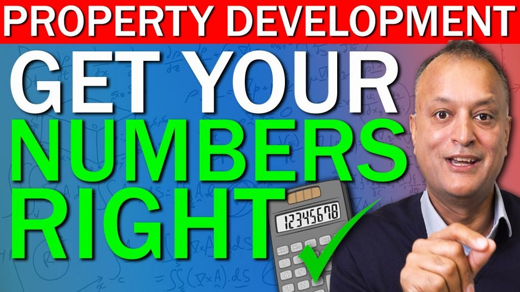 How to get your numbers right on your next property development deal